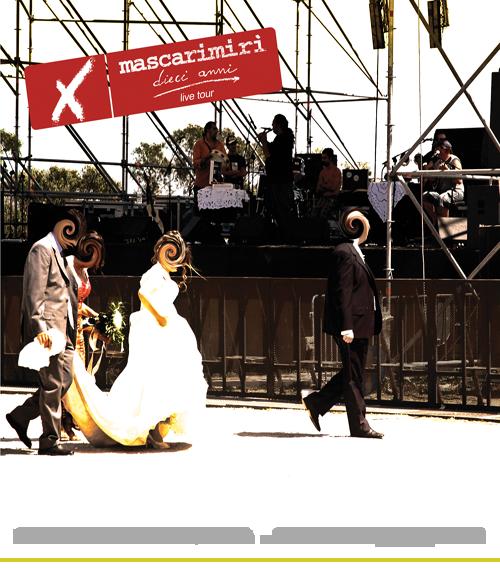 10 ANNI LIVE TOUR MASCARIMIRI